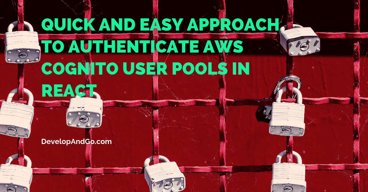 Quick and easy approach to authenticate AWS Cognito User Pools in